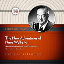 The New Adventures of Nero Wolfe, Volume 1  by Hollywood 360 Narrated by Sydney Greenstreet