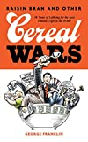 img - for Raisin Bran and Other Cereal Wars: 30 Years of Lobbying for the Most Famous Tiger in the World book / textbook / text book