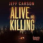 Alive and Killing: David Wolf, Book 3 | Jeff Carson