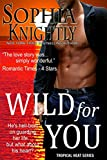 Wild for You: Alpha Male Romance | Tropical Heat Series, Book 2