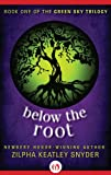 img - for Below the Root (The Green Sky Trilogy, 1) book / textbook / text book