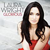 Glorious by Laura Wright (2012) Audio CD