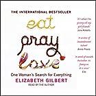 Eat, Pray, Love: One Woman's Search for Everything Hörbuch von Elizabeth Gilbert Gesprochen von:  uncredited