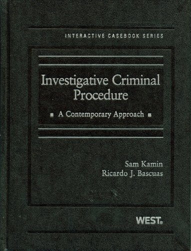 Investigative Criminal Procedure: A Contemporary Approach...