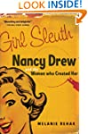 Girl Sleuth: Nancy Drew and the Women...