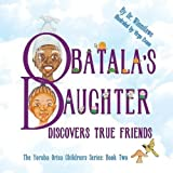 img - for Obatala's Daughter Discovers True Friends book / textbook / text book