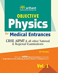 Objective Physics - Vol. 1 for Medical Entrance Examinations (Old Edition)