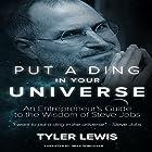 Put a Ding in Your Universe: Steve Jobs Hörbuch von Tyler Lewis Gesprochen von: Mike Norgaard