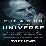 Put a Ding in Your Universe: Steve Jobs | Tyler Lewis