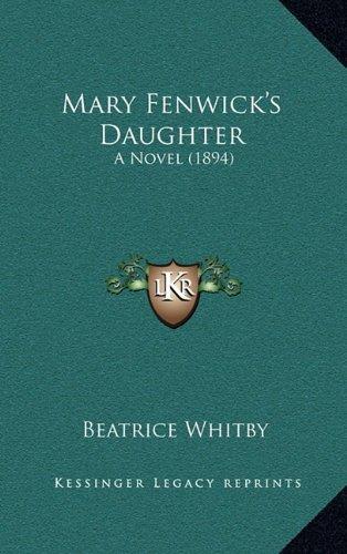 Mary Fenwick's Daughter: A Novel (1894)