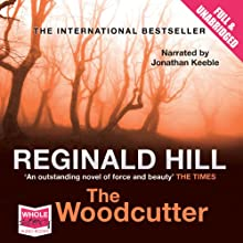 The Woodcutter Audiobook by Reginald Hill Narrated by Jonathan Keeble