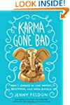 Karma Gone Bad: How I Learned to Love...