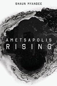 (FREE on 6/9) Ametsapolis Rising by Shaun Myandee - http://eBooksHabit.com