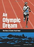 img - for An Olympic Dream: The Story of Samia Yusuf Omar book / textbook / text book