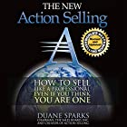 Action Selling: How to Sell Like a Professional, Even If You Think You Are One Hörbuch von Duane Sparks Gesprochen von: Duane Sparks
