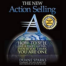 Action Selling: How to Sell Like a Professional, Even If You Think You Are One Audiobook by Duane Sparks Narrated by Duane Sparks