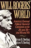 img - for Bryan B. Sterling: Will Rogers' World : America's Foremost Political Humorist Comments on the 20's and 30's and 80's and 90's (Paperback); 1993 Edition book / textbook / text book