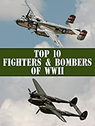 Top 10 Fighters and Bombers of WWII