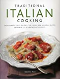 img - for Traditional Italian Cooking: The authentic taste of Italy: 130 classic and regional recipes shown in 270 stunning photographs book / textbook / text book