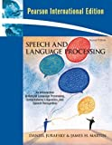 img - for Speech and Language Processing: International Version: an Introduction to Natural Language Processing, Computational Linguistics, and Speech Recognition by Jurafsky, Daniel, Martin, James H. (2008) Paperback book / textbook / text book