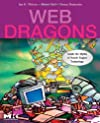 Web Dragons: Inside the Myths of Search Engine Technology (The Morgan Kaufmann Series in Multimedia and Information Systems)