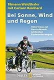 Bei Sonne, Wind und Regen: Unterwegs auf Deutschlands schönsten Radwegen