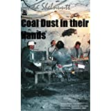 COAL DUST IN THEIR HANDS: Last Days of Production at Energy Fuels Mine (Short True Story w/Photos) ~ Linda G. Shelnutt
