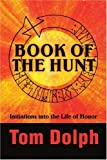 img - for Book of the Hunt: Initiations into the Life of Honor book / textbook / text book