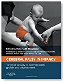 Cerebral Palsy in Infancy: targeted activity to optimize early growth and development, 1e