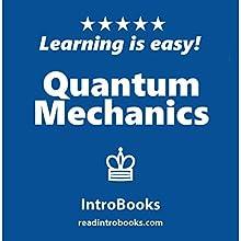 Quantum Mechanics Audiobook by  IntroBooks Narrated by Andrea Giordani