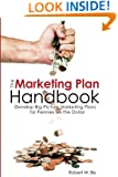 Marketing Plan Handbook: Develop Big Picture Marketing Plans for Pennies on the Dollar