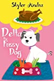 Delta the Fussy Dog (Delta the Dog Series)