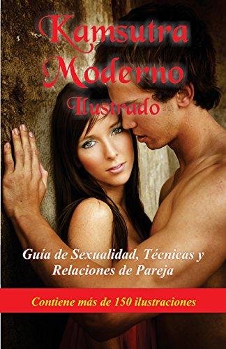 Kamasutra Moderno Ilustrado: Guia de sexualidad, tecnicas y relaciones de pareja  [Autores, Varios] (Tapa Blanda)