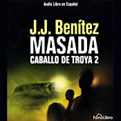 Masada. Caballo de Troya 2 [Masada: The Trojan Horse, Book 2] | [J.J. Benitez]