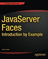 JavaServer Faces: Introduction by Example Front Cover