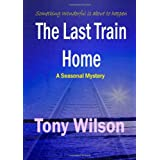 The Last Train Homeby Tony Wilson
