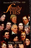 img - for Family Ties: English Families 1540-1920 book / textbook / text book