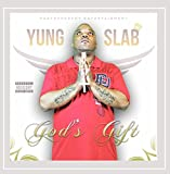 Yung Slab - God's Gift [Explicit]