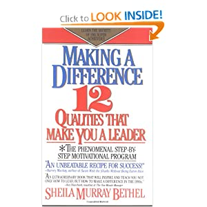 Making a Difference: Twelve Qualities That Make You a Leader