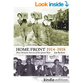 The Home Front 1914-1918: How Britain Survived  the Great War (Britain at War)