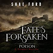 Poison: The Fate's Forsaken Prequel Novella | [Shae Ford]