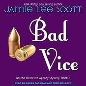 Bad Vice: Gotcha Detective Agency Series, Book 5 | Jamie Lee Scott