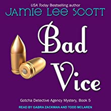 Bad Vice: Gotcha Detective Agency Series, Book 5 Audiobook by Jamie Lee Scott Narrated by Todd McLaren, Gabra Zackman