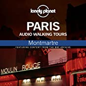 Lonely Planet Audio Walking Tours: Paris: Montmatre | [Thom Hutchinson]