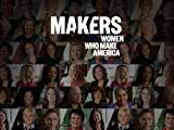 MAKERS: Women Who Make America: Changing the World