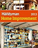 The Family Handyman Home Improvement 2013 (The Family Handyman)