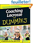 Coaching Lacrosse For Dummies�