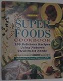 Prevention's Super Foods Cookbook: 250 Delicious Recipes Using Nature's Healthiest Foods