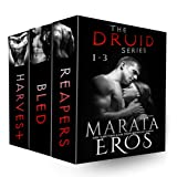The Druid Series, Volumes 1-3: Reapers, Bled and Harvest (Dark Paranormal Erotica) ~ Marata Eros