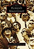 img - for Florida's Space Coast (Images of America) book / textbook / text book